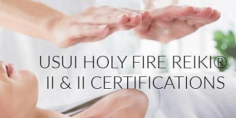 USUI/Holy Fire® Reiki Certification Course Levels 1 & 2 (2days) tickets