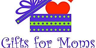 Gifts for Moms Retreat