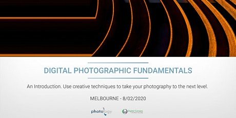 Digital Photographic Fundamentals - 08/02/2020 - Melbourne tickets