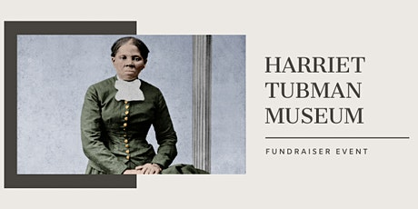 Black History Month: Fundraiser for Harriet Tubman Museum NJ tickets