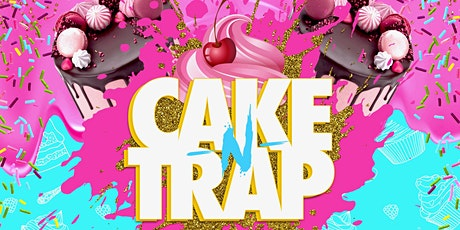 Cake and Trap tickets