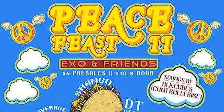 PEACE FEAST II: Exo & Friends tickets