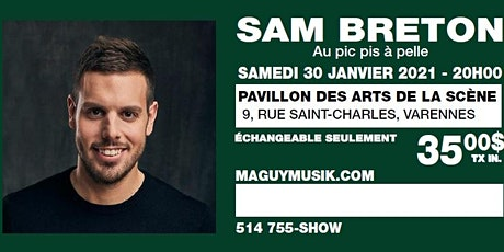 Sam Breton, 1er One-Man Show, Supplémentaire ! billets