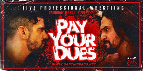 Santino Bros. Wrestling presents: Pay Your Dues on March 21st, 2020 tickets