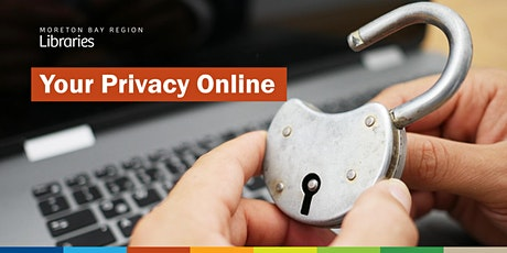 CANCELLED - Your Privacy Online - Burpengary Library tickets