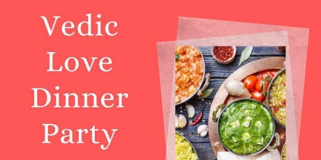 Vedic Love Dinner Party tickets