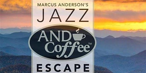 Marcus Anderson's 2020 Jazz AND Coffee Escape SATURDAY AFTER PARTY