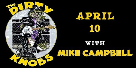 The Dirty Knobs with Mike Campbell tickets