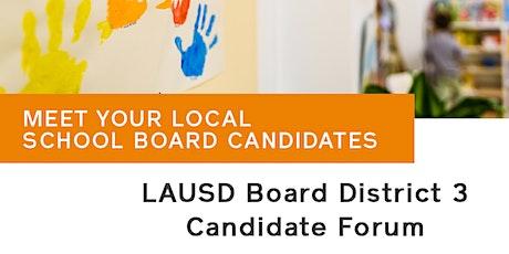 LAUSD Board District 3 Candidate Forum/Foro de candidatos del Distrito 3 tickets