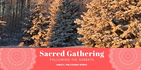 Sacred Gathering; Following the Sabbats - Imbolc tickets