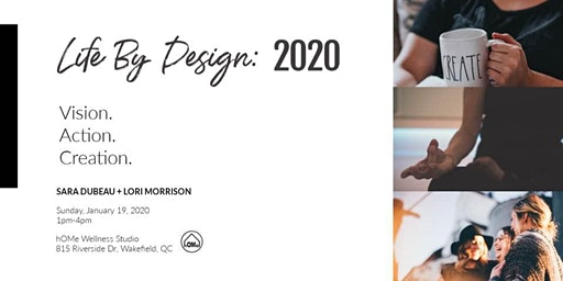 2020 Life by Design;  Vision,  Action, Creation