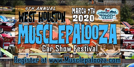 """6th Annual """"Musclepalooza"""" Car Show Festival presented by Typhoon Texas - March 7th 2020 tickets"""