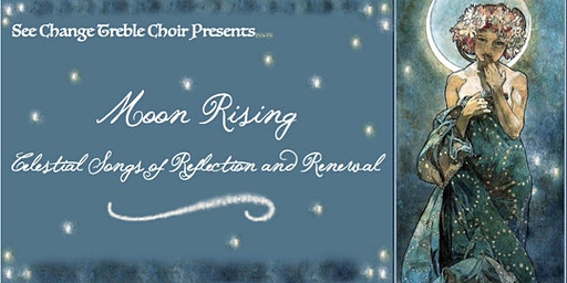 See Change Treble Choir Concert: Moon Rising