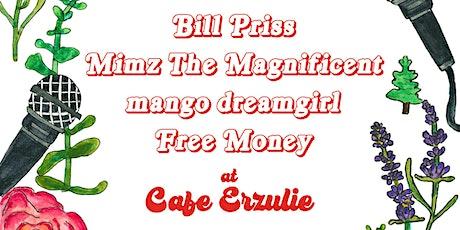 Bill Priss, Free Money, mango dreamgirl, Mimz the Magnificent @ CafeErzulie tickets
