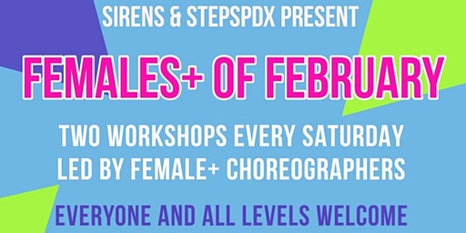 Females+ of February presented by Steps PDX and Sirens present