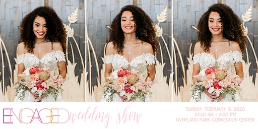 ENGAGED Wedding Show - Kansas City Perfect Wedding Guide