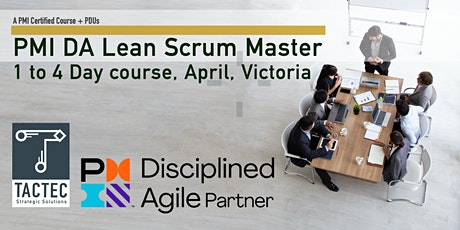 PMI Disciplined Agile Lean Scrum Master (DALSM)-4 Day Workshop-Victoria tickets