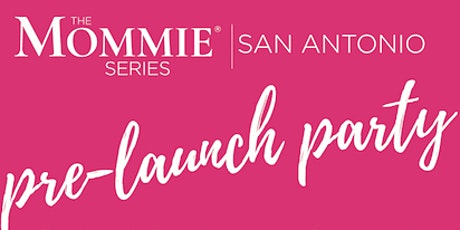 The Mommie Series | San Antonio - Pre-Launch Party tickets