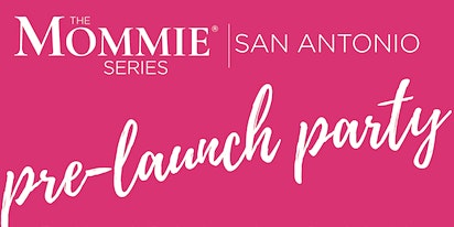 The Mommie Series | San Antonio - Pre-Launch Party