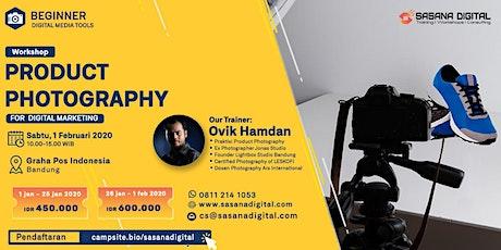 WORKSHOP BERBAYAR - Teknik FOTOGRAFI Produk Untuk DIGITAL MARKETING tickets