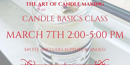 The Art of Candle Making :Candle Basics Class