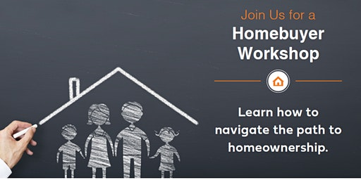 Learn to Navigate the Path to Homeownership in 2020: A Homebuyer Workshop