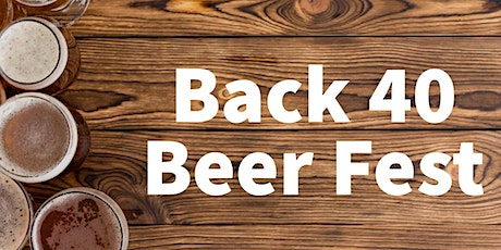3rd Annual Back 40 Beer Fest tickets