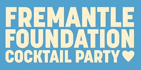 Fremantle Foundation Cocktail Party - 10 Year Celebrations tickets