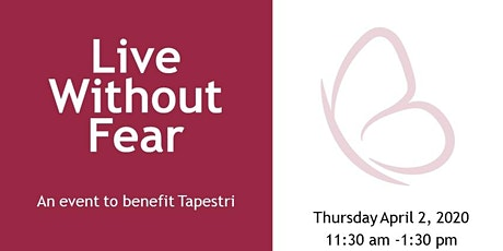2020 Live Without Fear  Tapestri Annual Fundraiser tickets