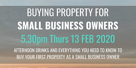Buying Property for Small Business Owners - Afternoon Drinks tickets