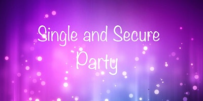 Single and Secure Party