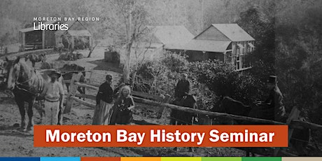 CANCELLED: Moreton Bay History Seminar - North Lakes Library tickets