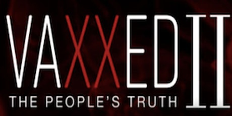 Vaxxed II The Peoples Truth tickets