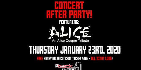 Concert After Party Featuring: ALICE - Alice Cooper Tribute tickets