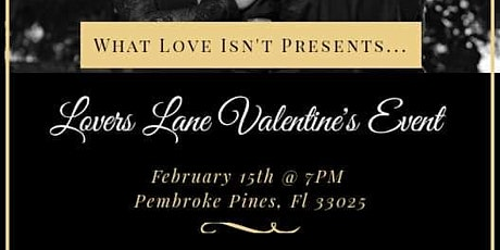 What Love Isn't: Lovers Lane, Valentine's Edition tickets