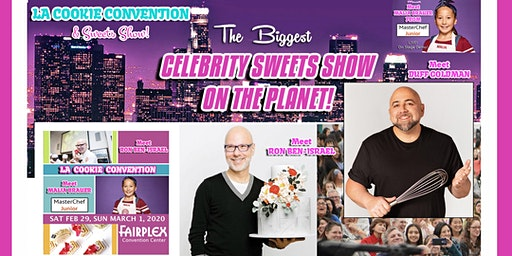 LA Cookie Convention and Sweets Show - Feb 29th & March 1st