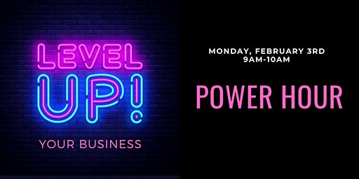 Power Hour | Level Up Your Business!
