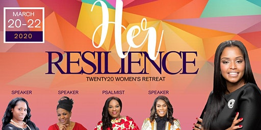 "Lady Vivian Jacobs Presents:  ""Her Resilience  Women's Retreat 2020"""