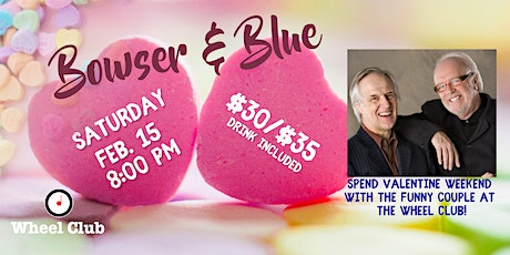 Bowser & Blue Valentine special at the Wheel Club tickets