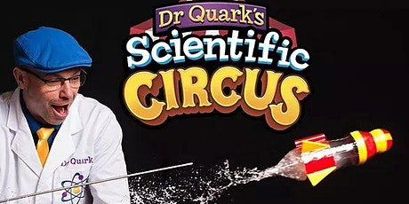 Dr Quarks Scientific Circus tickets