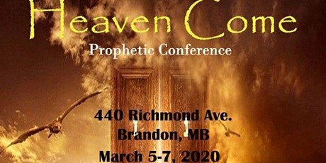 Heaven Come Prophetic Conference tickets
