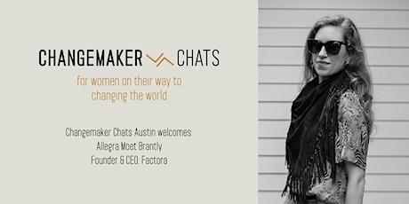 Austin Changemaker Chat with Allegra Moet Brantly, Founder & CEO of Factora tickets
