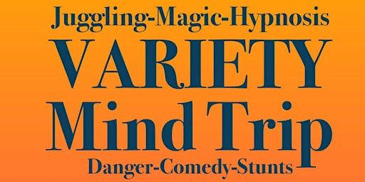 Variety Mind Trip - Juggling, Magic, Hypnosis
