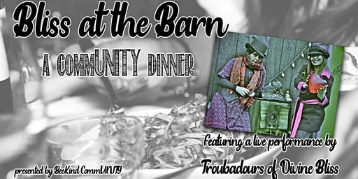 Bliss at the Barn!   Featuring Troubadours of Divine Bliss