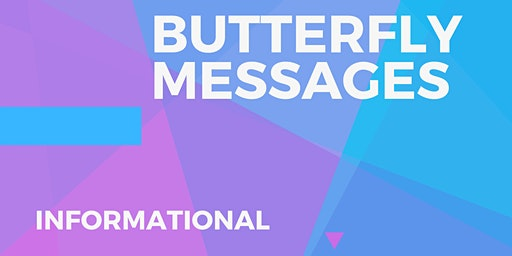 Butterfly Messages Informational