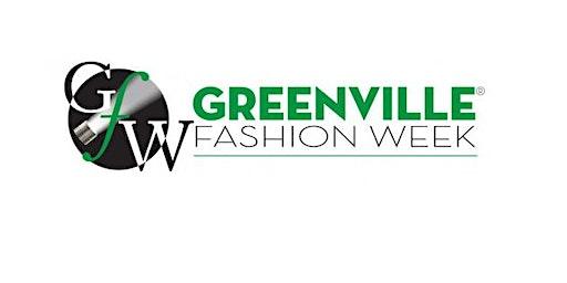 Greenville Fashion Week®- The Roaring Fashion Party- Thursday, April 23rd