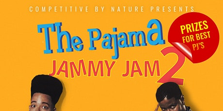 "Competitive By Nature presents ""The Pajama Jammy Jam 2"" tickets"