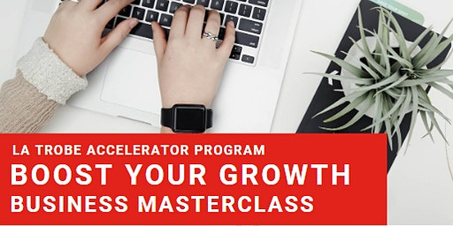 Boost Your Growth Masterclass   Albury Wodonga