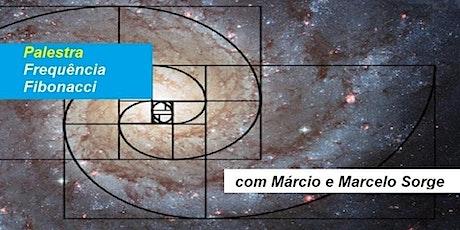 Palestra Gratuita Frequência Fibonacci – Márcio e Marcelo Sorge ingressos