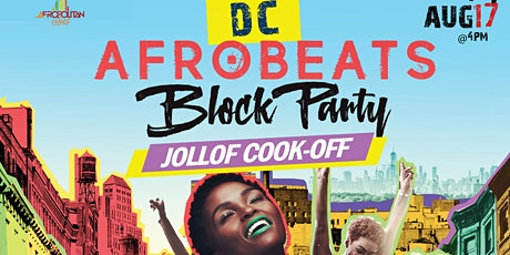 DC Afrobeats Block Party - Jollof Cook-off | Artist & Dance Performances | Popup Shop| Food Vendors | Art | Day Party  tickets